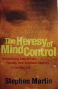 Book Cover for The Heresy of Mind Control - Recognizing Con Artists, Tyrants, and Spiritual Abusers in Leadership